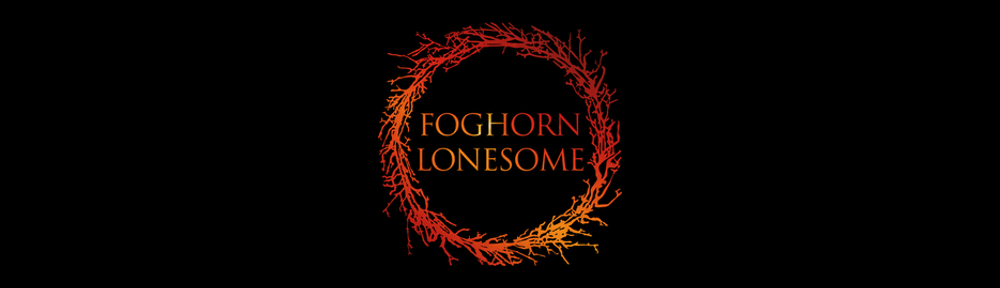 Foghorn Lonesome